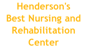 Henderson's  Best Nursing and Rehabilitation  Center